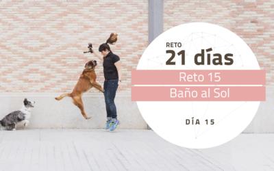 [Reto 15 – Baño de Sol] Reto 21 días para darle la vuelta al mundo de tu perro